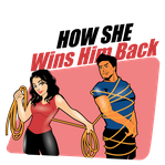 How She Wins Him Back